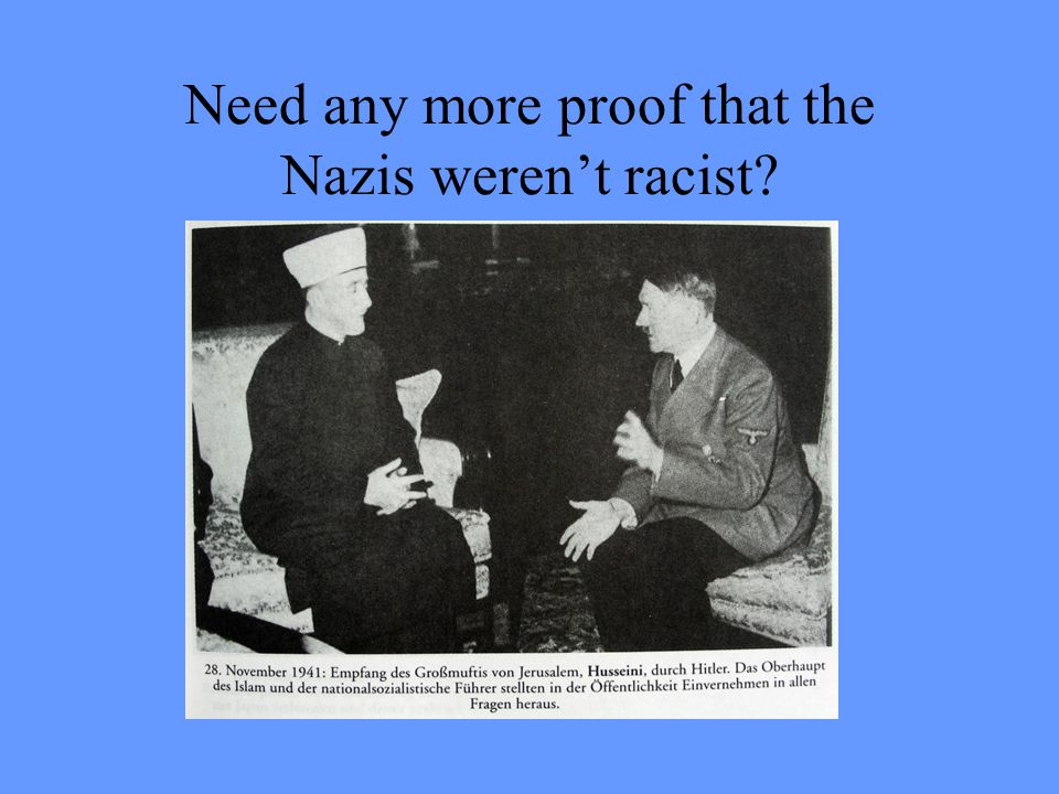 Need any more proof that the Nazis weren't racist?
