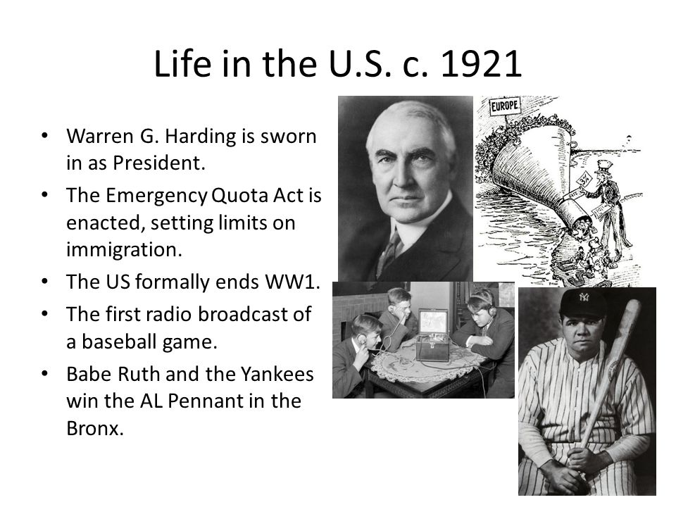 Life in the U.S. c. 1921 Warren G. Harding is sworn in as President.