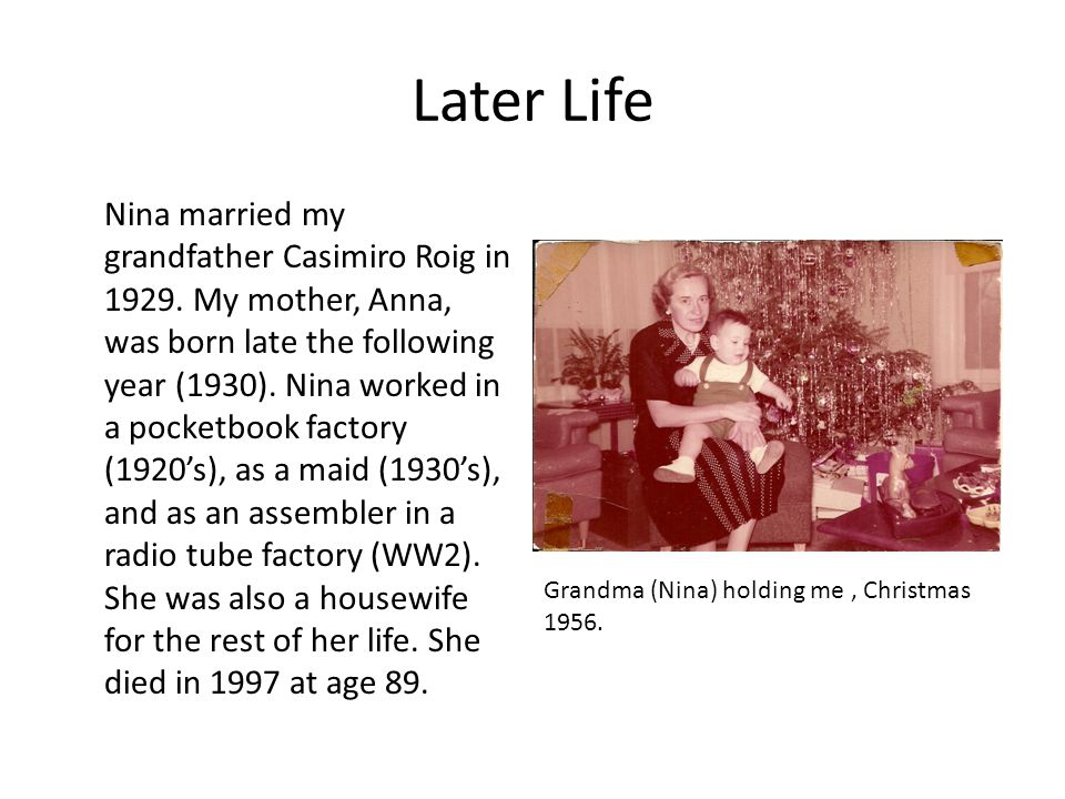 Later Life Nina married my grandfather Casimiro Roig in 1929.