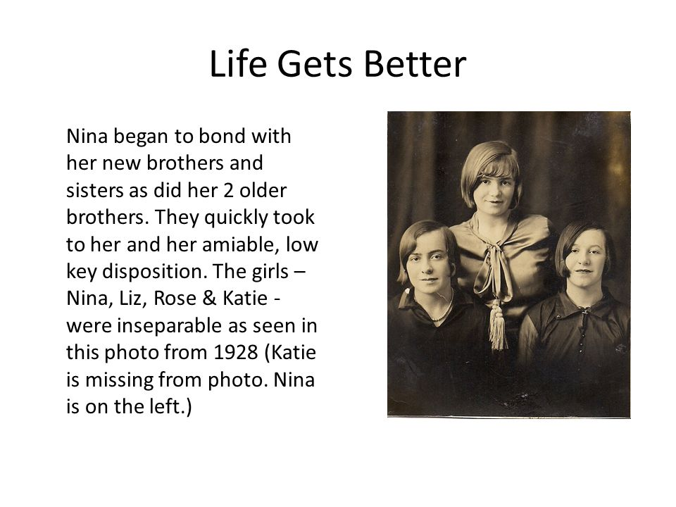 Life Gets Better Nina began to bond with her new brothers and sisters as did her 2 older brothers.