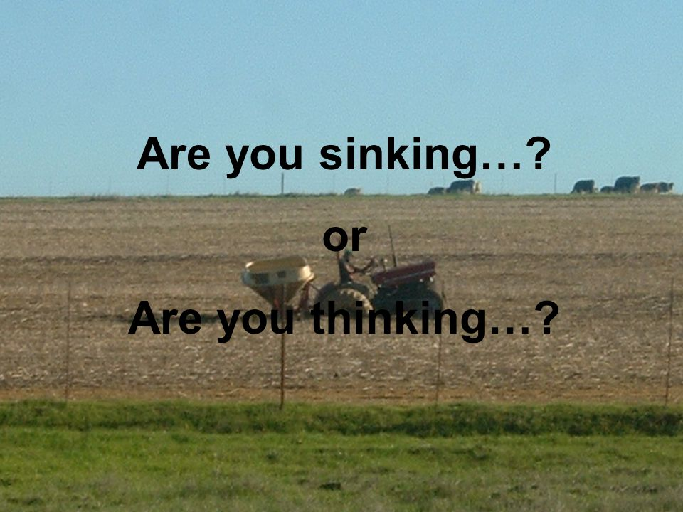 Are you sinking… or Are you thinking…