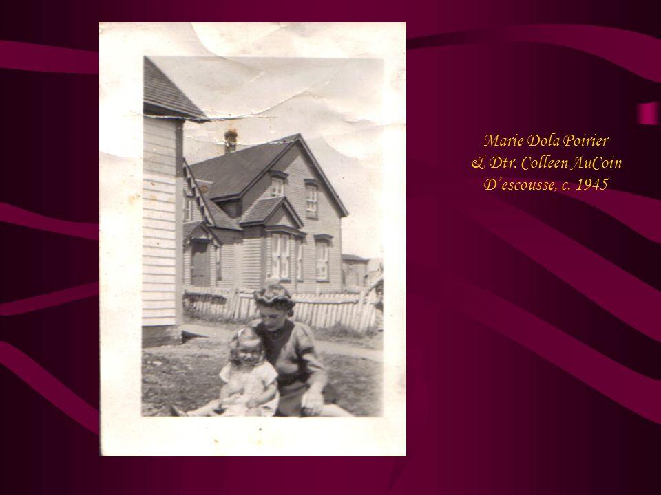 Marie Dola Poirier & Dtr. Colleen AuCoin D'escousse, c. 1945