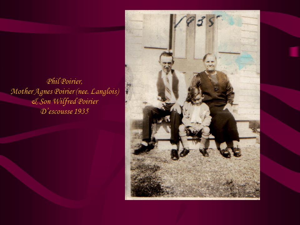 Phil Poirier, Mother Agnes Poirier (nee. Langlois) & Son Wilfred Poirier D'escousse 1935