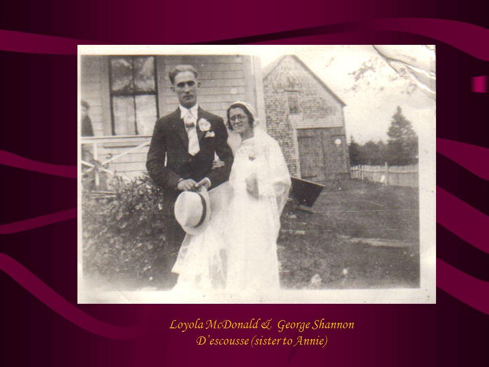 Loyola McDonald & George Shannon D'escousse (sister to Annie)