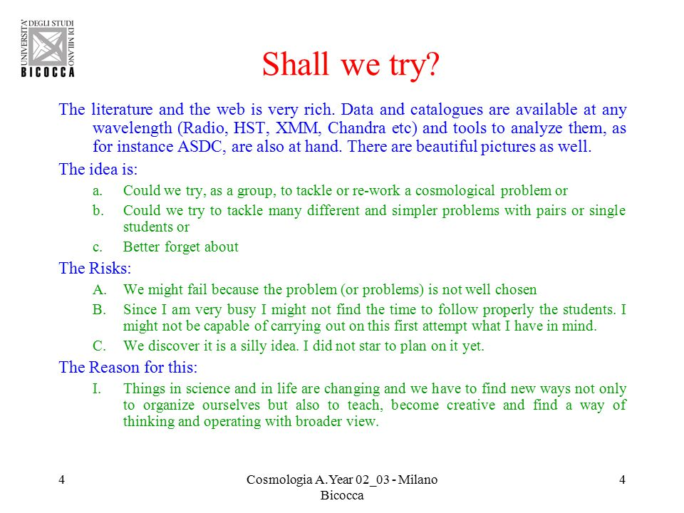 4Cosmologia A.Year 02_03 - Milano Bicocca 4 Shall we try.