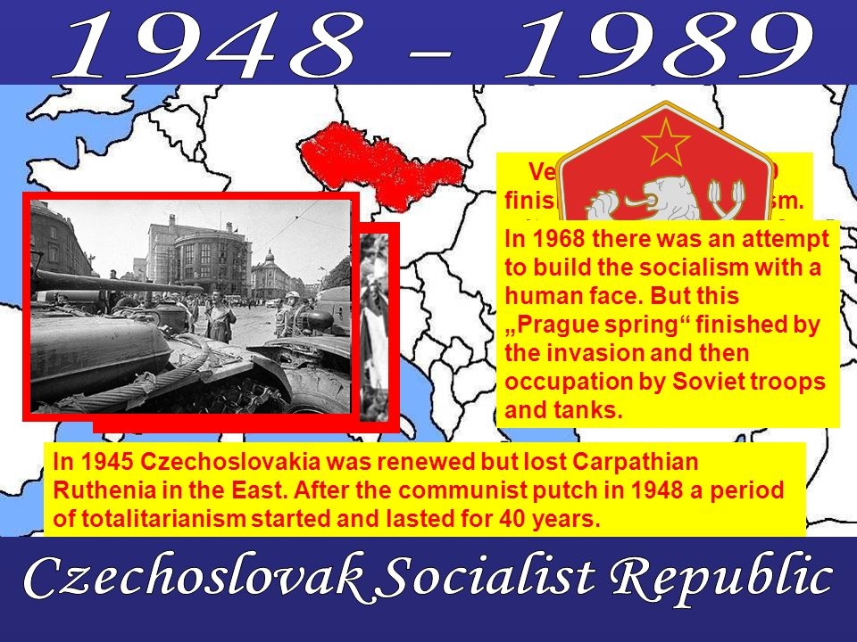 Velvet revolution 1989 finished with communism. It was the beginning of democracy.