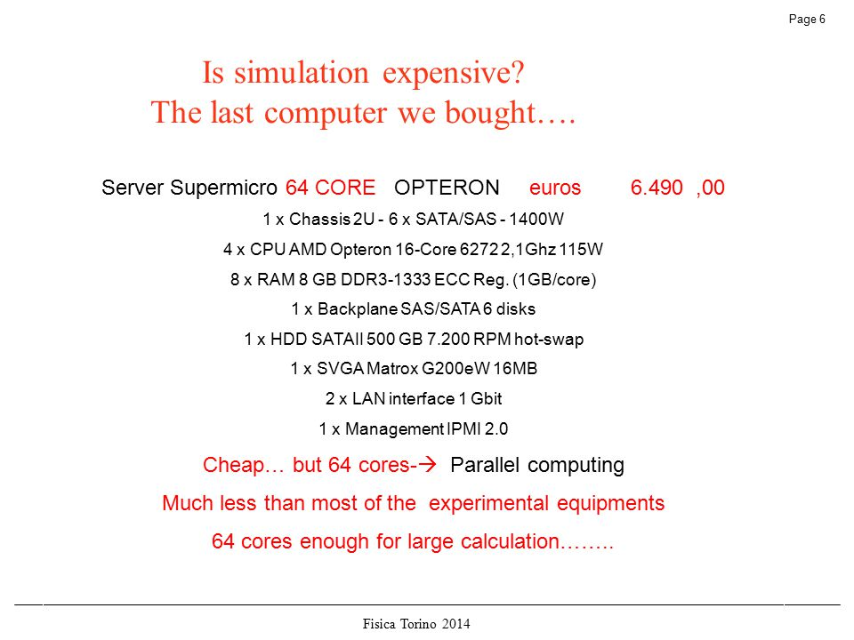 Fisica Torino 2014 Page 6 Is simulation expensive.