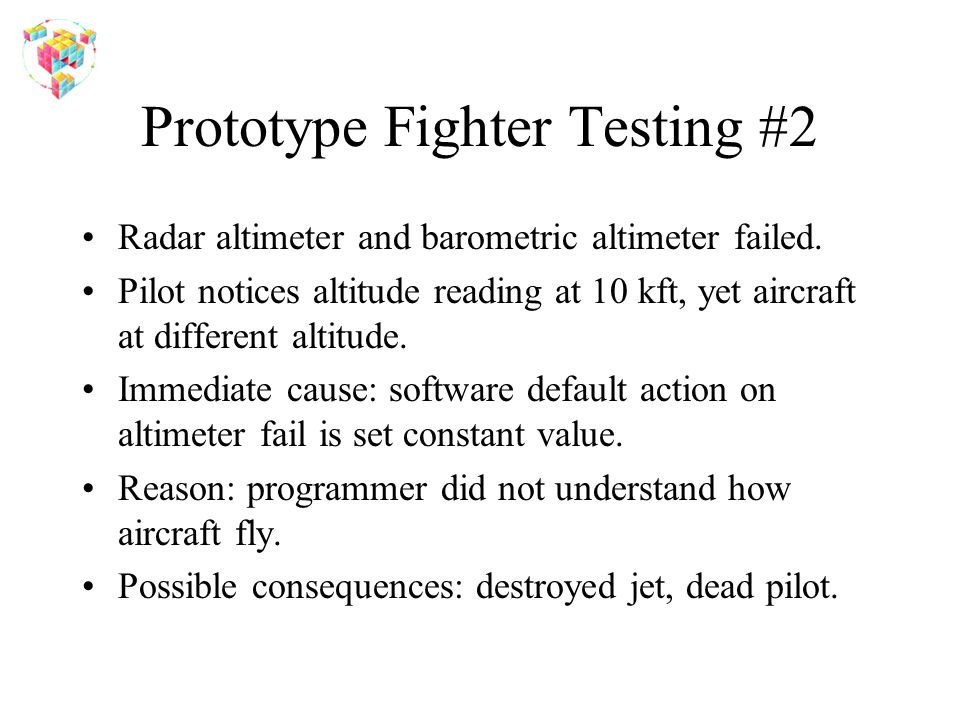 Prototype Fighter Testing #2 Radar altimeter and barometric altimeter failed. Pilot notices altitude reading at 10 kft, yet aircraft at different alti