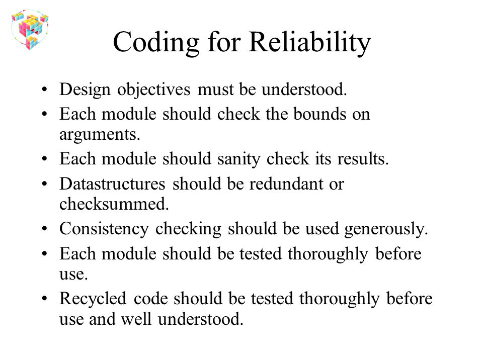Coding for Reliability Design objectives must be understood.
