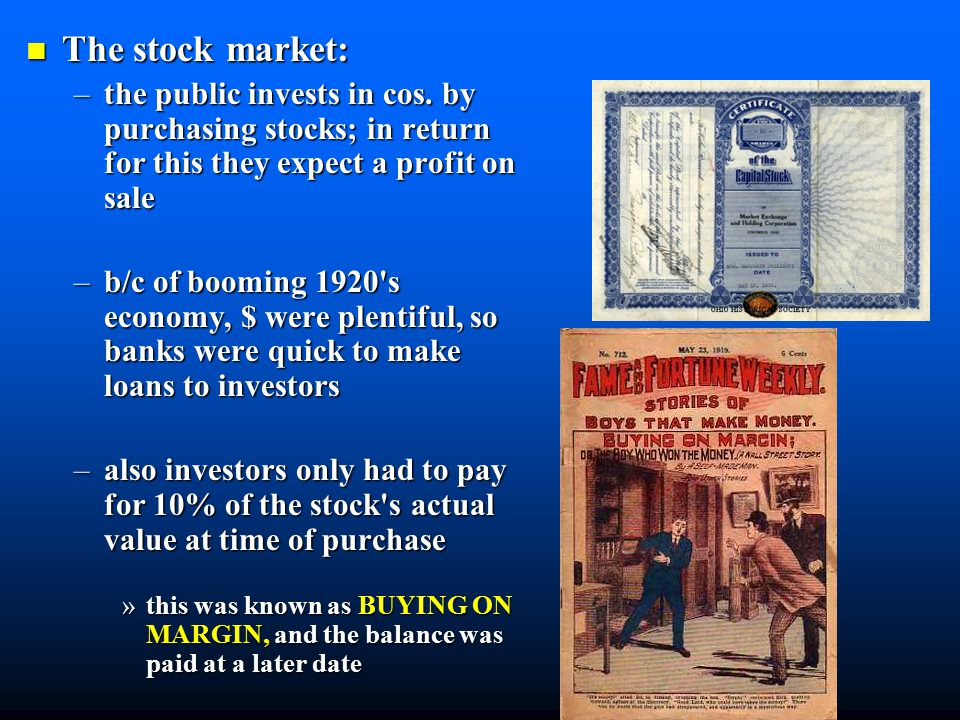 This encouraged STOCK SPECULATION - people would buy and sell stocks quickly to make a quick buck This encouraged STOCK SPECULATION - people would buy and sell stocks quickly to make a quick buck –b/c of all this buying & selling, stock value increased (Ex: G.E stock $130  $396/share) –this quick turnover didn t aid cos.