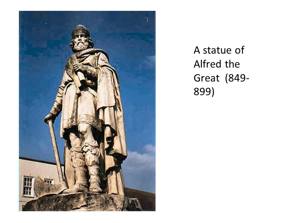 A statue of Alfred the Great (849- 899)