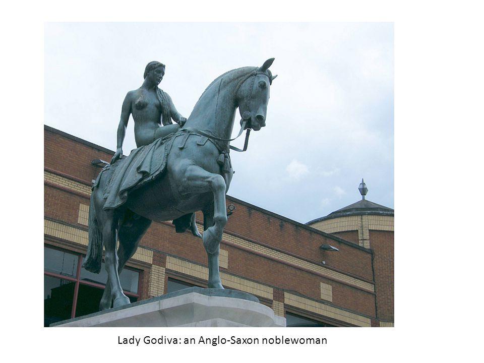 Lady Godiva: an Anglo-Saxon noblewoman