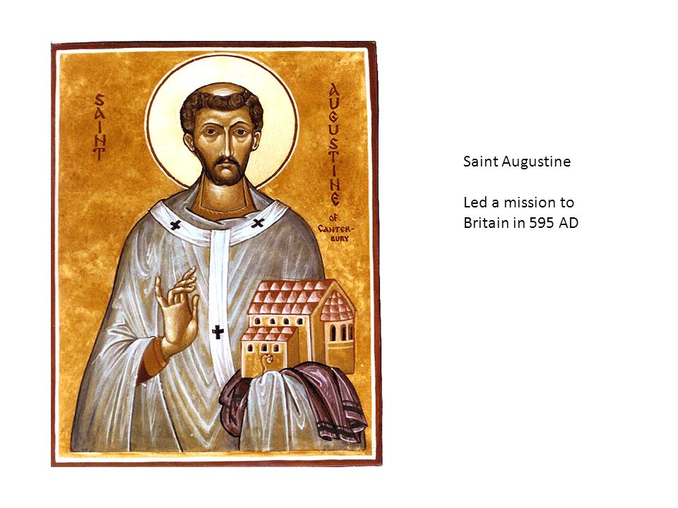 Saint Augustine Led a mission to Britain in 595 AD