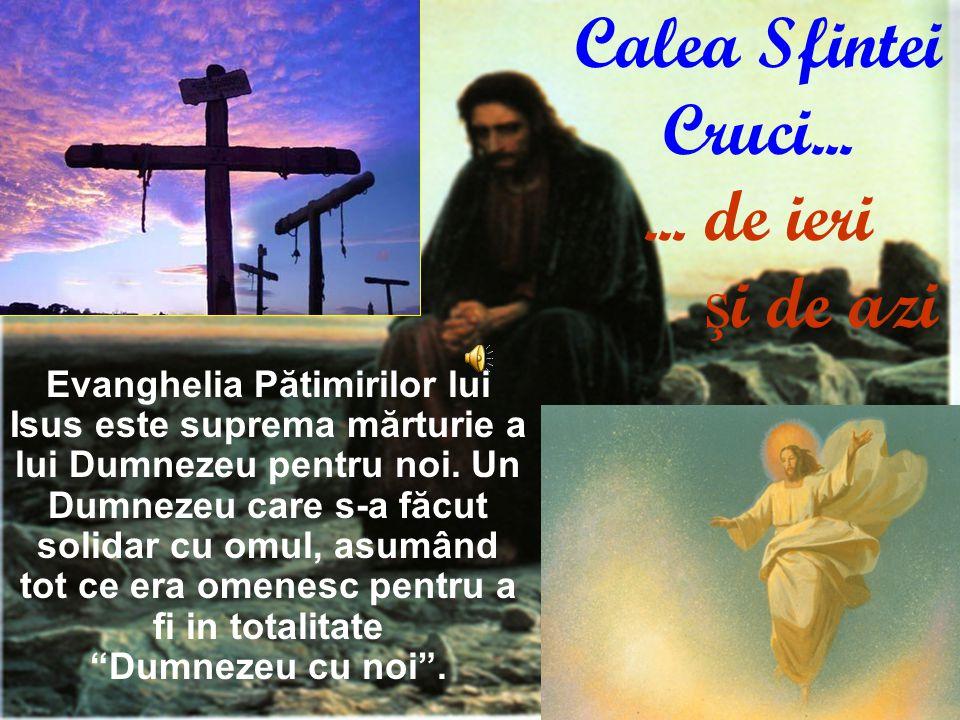 Evanghelia Pătimirilor lui Isus este suprema mărturie a lui Dumnezeu pentru noi.