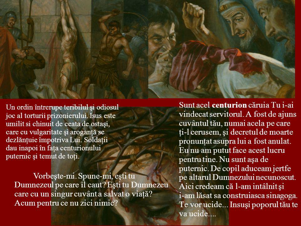 Un ordin întrerupe teribilul şi odiosul joc al torturii prizonierului.