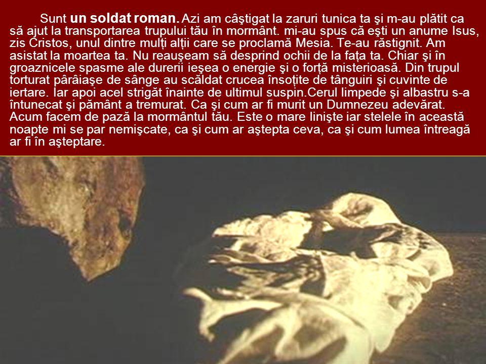 Sunt un soldat roman.