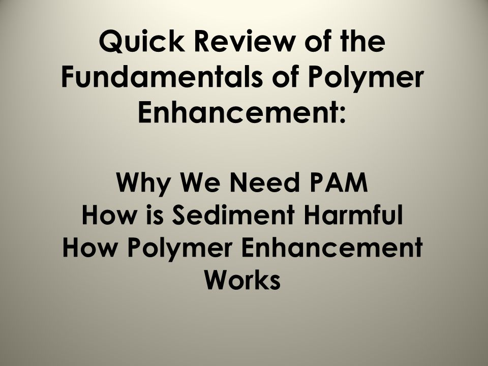 Why We Need PAM How is Sediment Harmful.