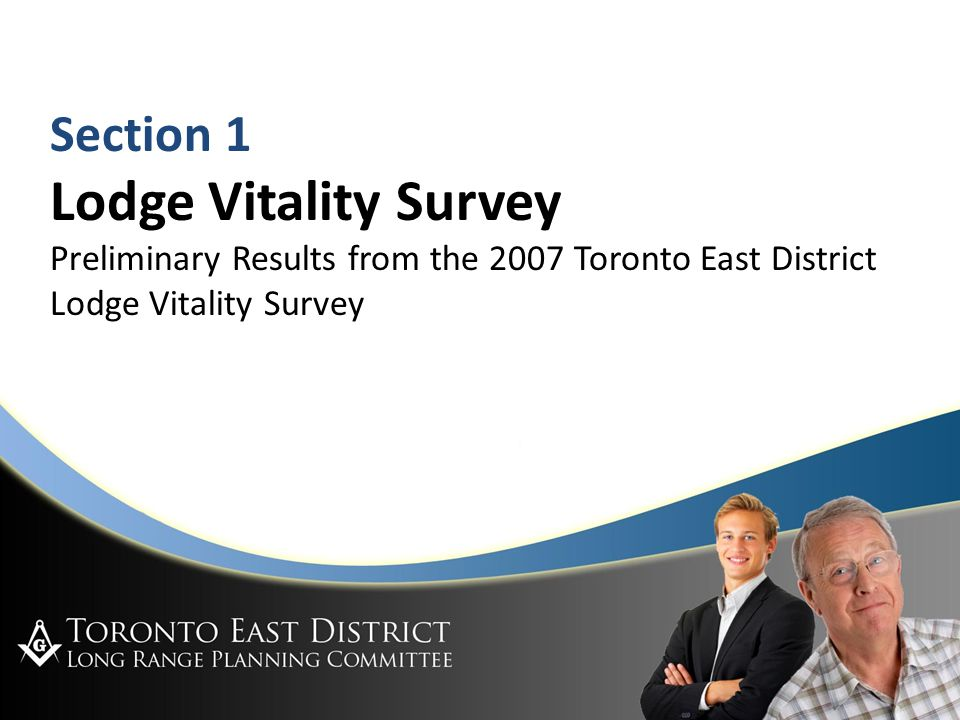 Toronto East District LRPC Jan 29, 2008 Showing Your Enthusiasm for Vital Lodges Vitality for your Lodge starts tonight, with you.