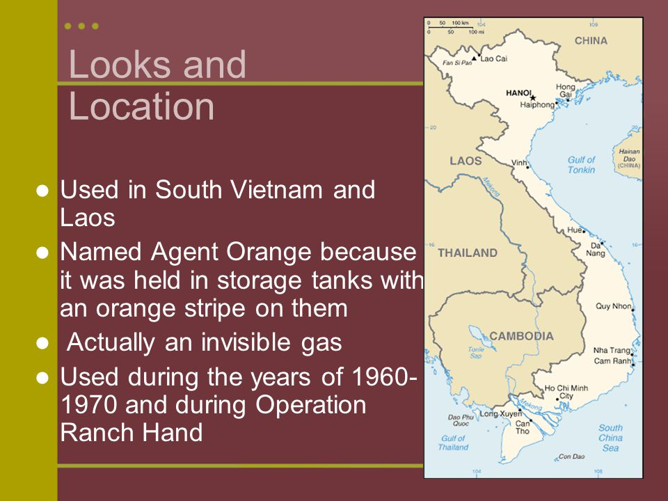 Looks and Location Used in South Vietnam and Laos Named Agent Orange because it was held in storage tanks with an orange stripe on them Actually an invisible gas Used during the years of 1960- 1970 and during Operation Ranch Hand