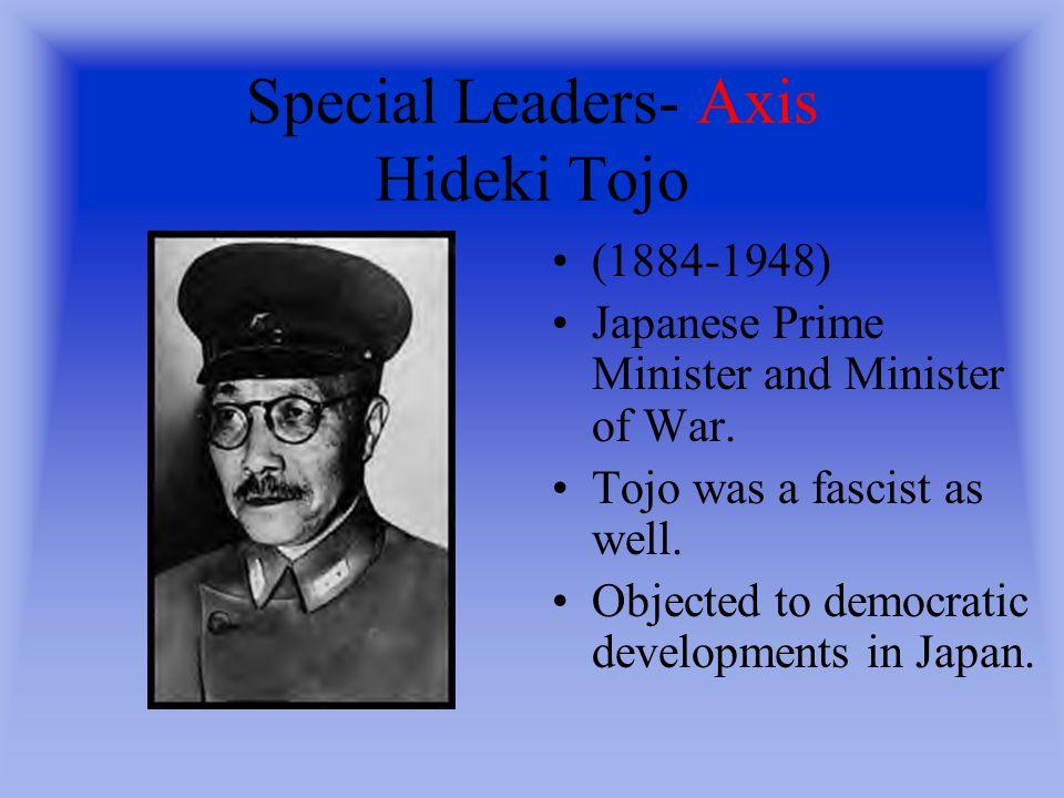 Special Leaders- Axis Benito Mussolini (1883-1945) Italian Fascist dictator.