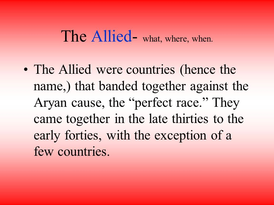 The Allied- what, where, when.