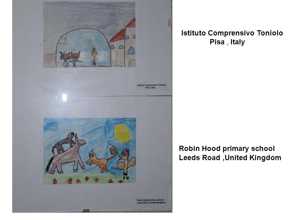 Istituto Comprensivo Toniolo Pisa, Italy Robin Hood primary school Leeds Road,United Kingdom