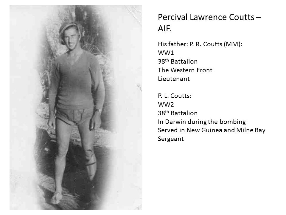 Percival Lawrence Coutts – AIF.His father: P. R.