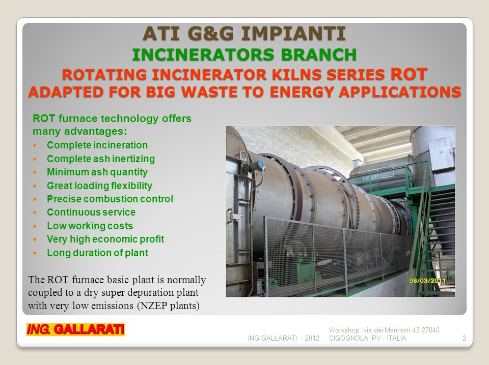 ATI G&G IMPIANTI INCINERATORS BRANCH ROTATING INCINERATOR KILNS SERIES ROT ADAPTED FOR BIG WASTE TO ENERGY APPLICATIONS ROT furnace technology offers