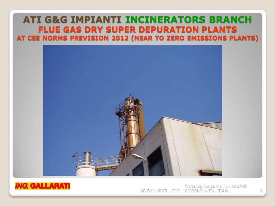 ATI G&G IMPIANTI INCINERATORS BRANCH ROTATING INCINERATORS SERIES ROT FOR WASTE TO ENERGY APPLICATIONS ING.GALLARATI - 2012 Workshop: via dei Marinoni 43 27040 CIGOGNOLA PV - ITALIA4