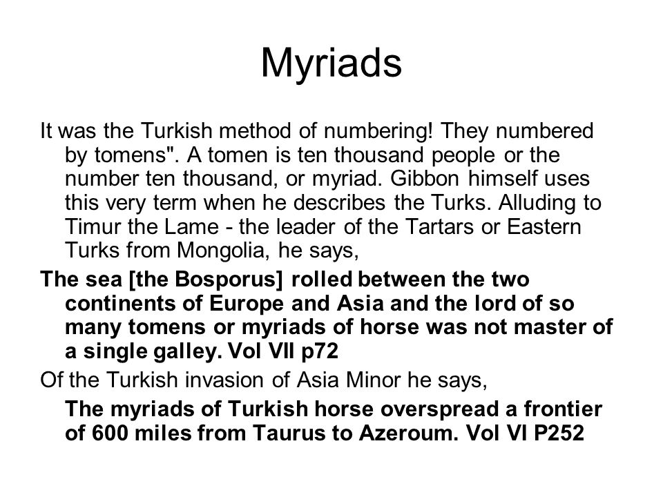 Myriads It was the Turkish method of numbering. They numbered by tomens .