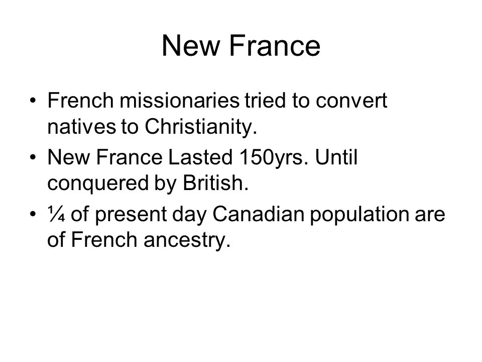 New France French missionaries tried to convert natives to Christianity.