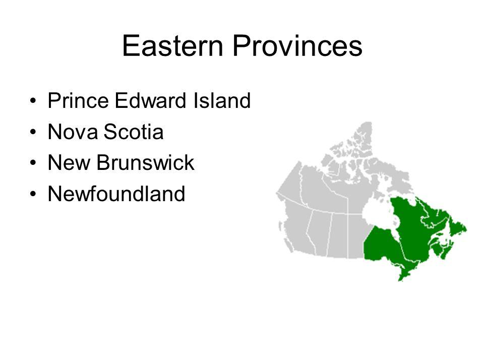 Eastern Provinces Prince Edward Island Nova Scotia New Brunswick Newfoundland