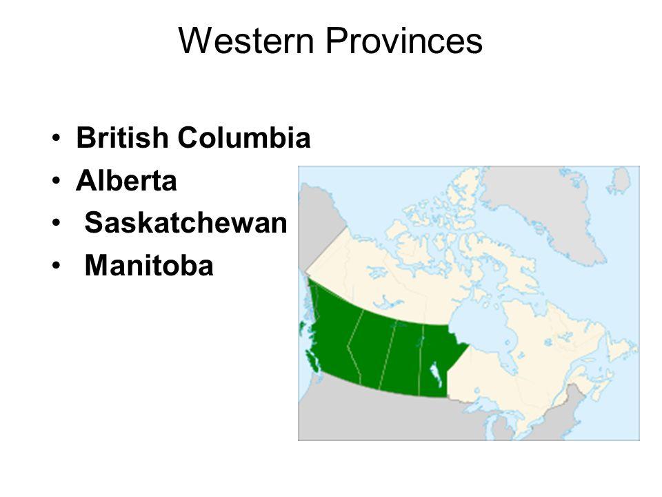 Western Provinces British Columbia Alberta Saskatchewan Manitoba