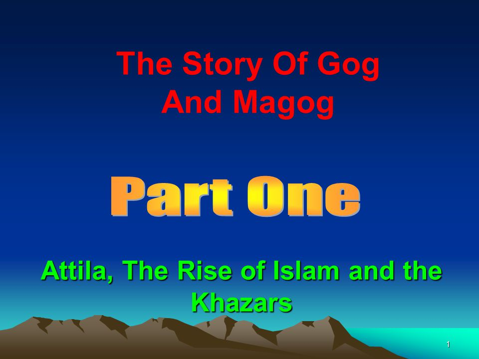 2 The Story of Gog & Magog Will be covered in a series of 10 parts 1.Attila, The Rise of Islam and the Khazars 2.Genghis Khan, The Russians & the 3 frogs of Revelation 3.The Spanish Armada & Inquisition + the English revolution 4.The rise of the Rothschilds & the French Revolution 5.The Victorian Era 6.WW1 & WW2 7.Post War Situation