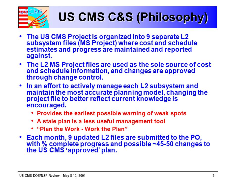 US CMS DOE/NSF Review: May 8-10, 200124 US CMS Contingency Allocation Scope increases are modest.