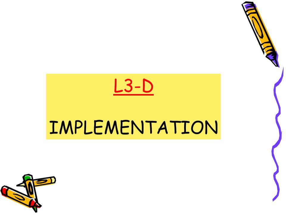 L3-D IMPLEMENTATION