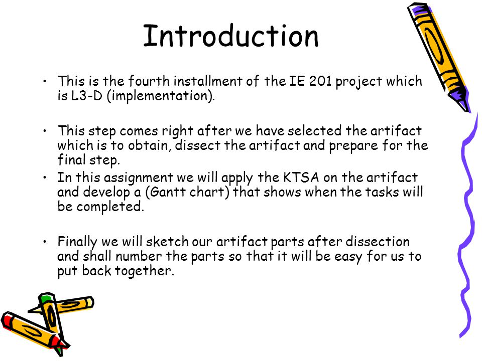 This is the fourth installment of the IE 201 project which is L3-D (implementation). This step comes right after we have selected the artifact which i