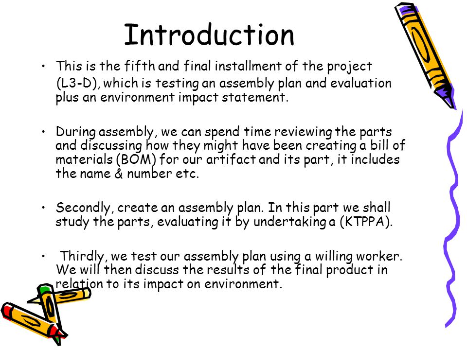 This is the fifth and final installment of the project (L3-D), which is testing an assembly plan and evaluation plus an environment impact statement.