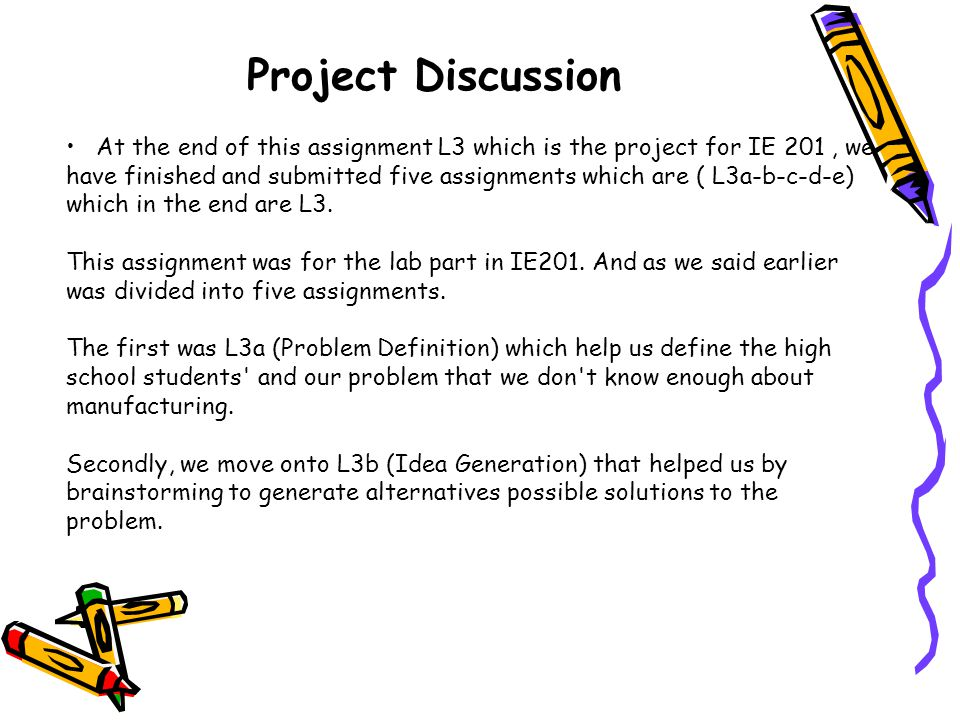 At the end of this assignment L3 which is the project for IE 201, we have finished and submitted five assignments which are ( L3a-b-c-d-e) which in th