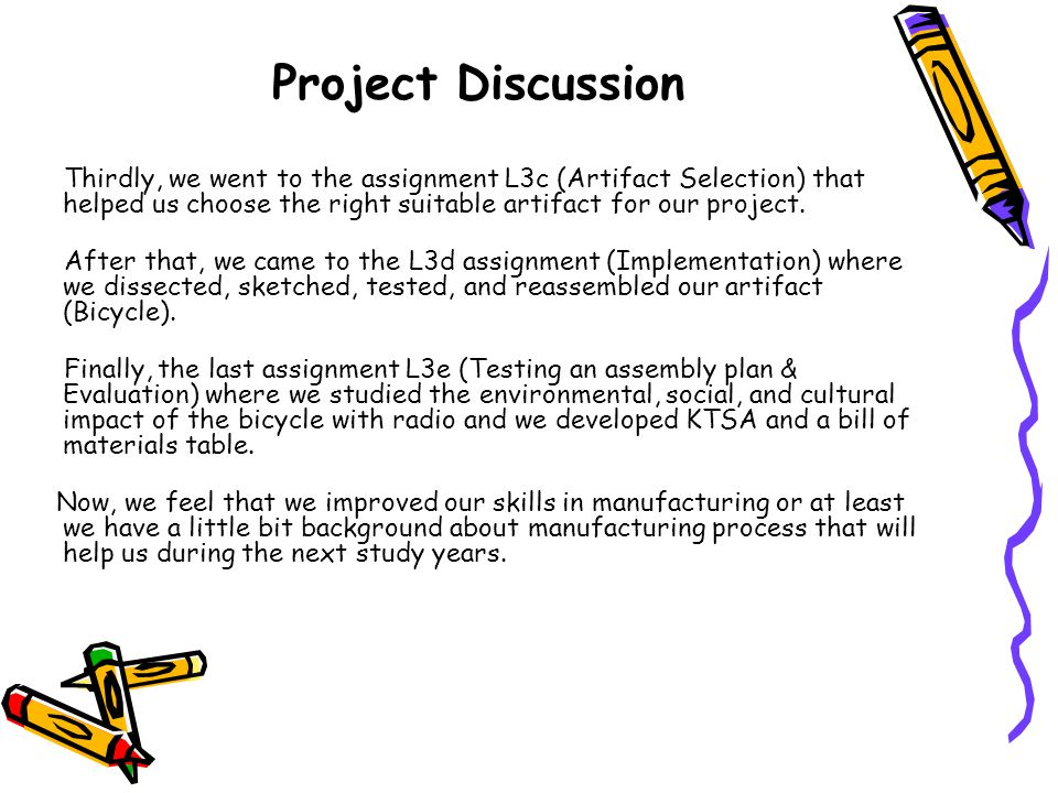 Thirdly, we went to the assignment L3c (Artifact Selection) that helped us choose the right suitable artifact for our project. After that, we came to