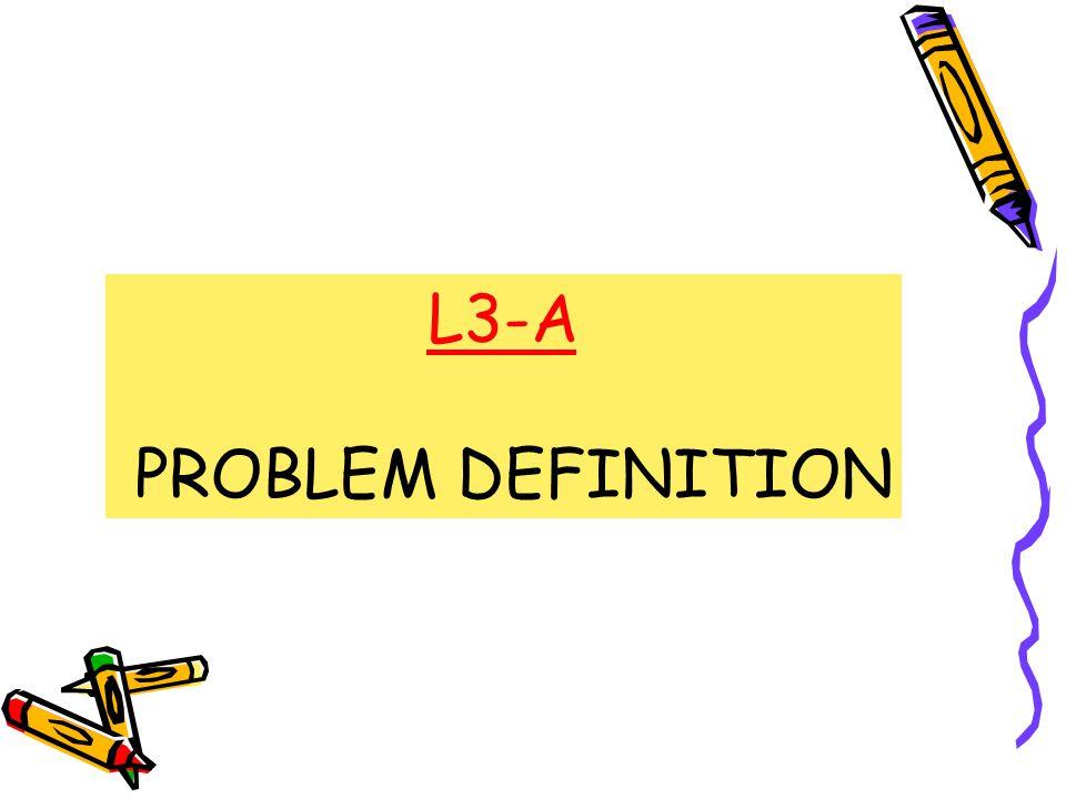 L3-A PROBLEM DEFINITION