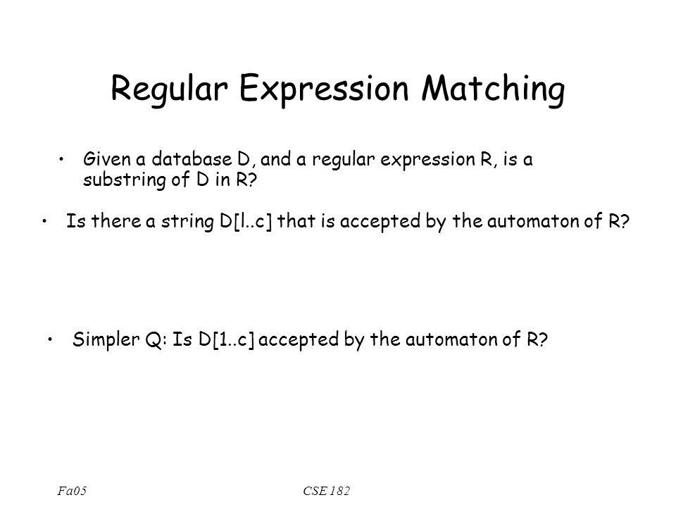 Fa05CSE 182 Constructing automata from R.E R = {  } R = {  },    R = R 1 + R 2 R = R 1 · R 2 R = R 1 *      