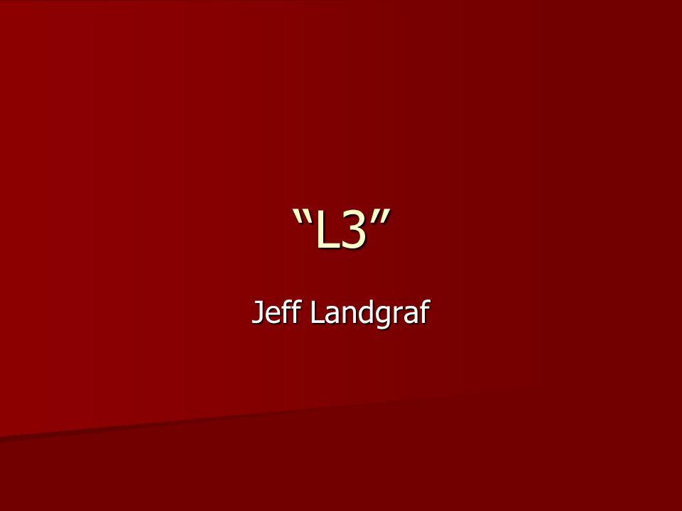 """""""L3"""" Jeff Landgraf"""