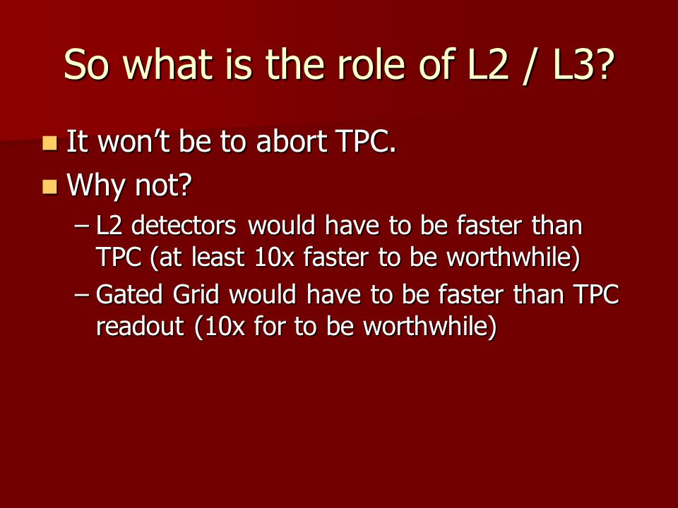So what is the role of L2 / L3. It won't be to abort TPC.