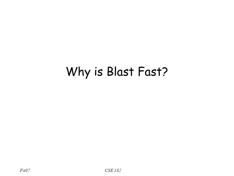 Fa07CSE 182 Why is Blast Fast