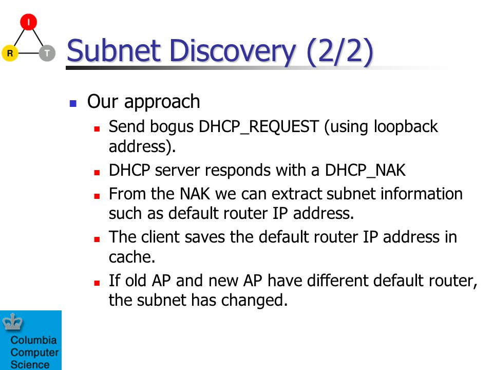 Subnet Discovery (2/2) Our approach Send bogus DHCP_REQUEST (using loopback address).