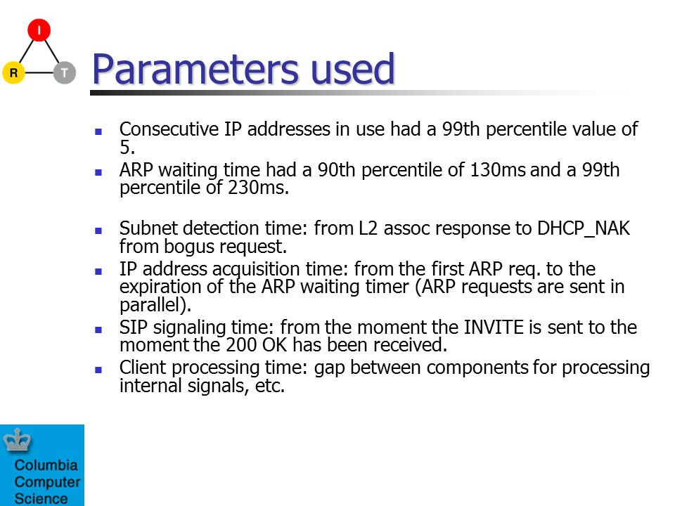Parameters used Consecutive IP addresses in use had a 99th percentile value of 5.