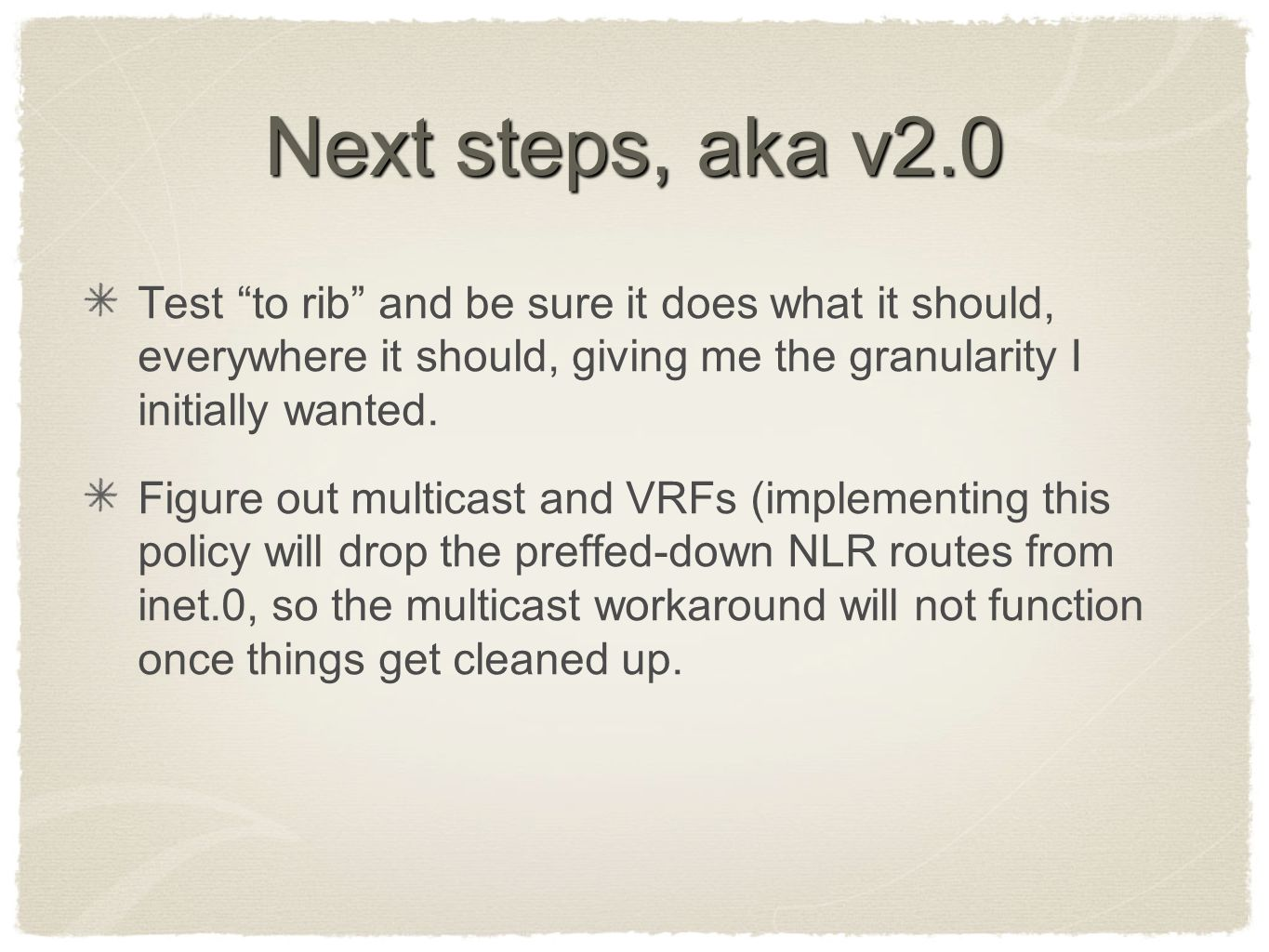 "Next steps, aka v2.0 Test ""to rib"" and be sure it does what it should, everywhere it should, giving me the granularity I initially wanted. Figure out"