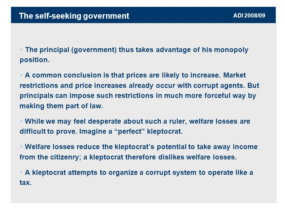 ADI 2008/09  The principal (government) thus takes advantage of his monopoly position.