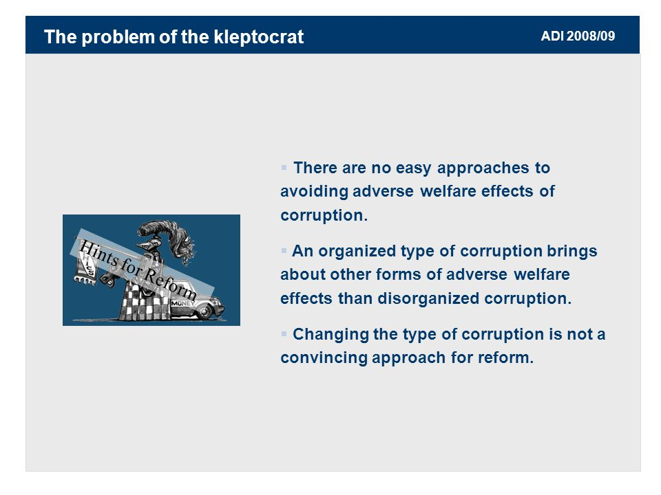 ADI 2008/09  There are no easy approaches to avoiding adverse welfare effects of corruption.